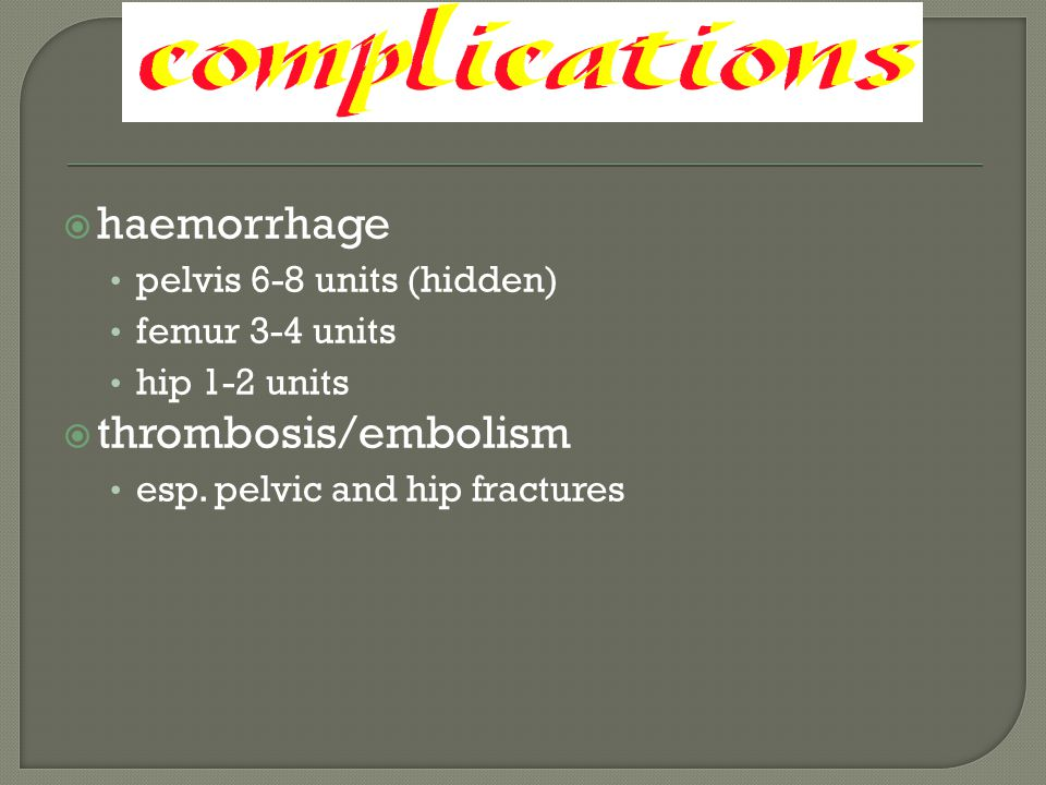 haemorrhage thrombosis/embolism pelvis 6-8 units (hidden)