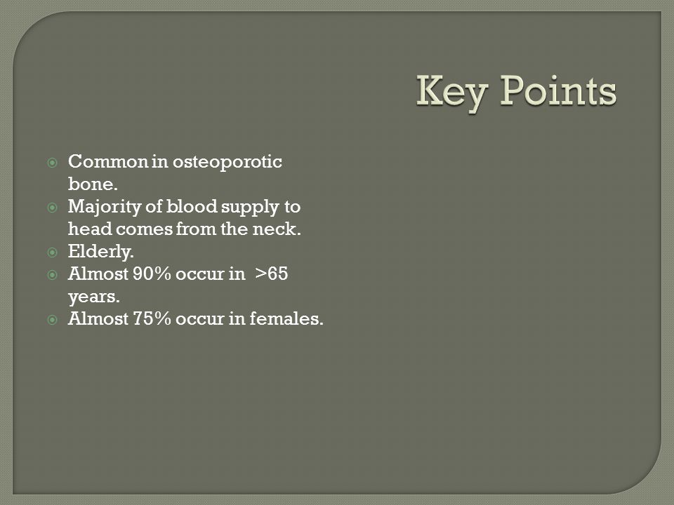 Key Points Common in osteoporotic bone.