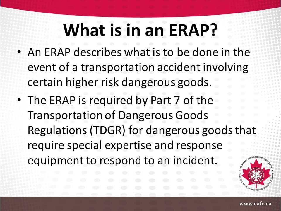 What is in an ERAP An ERAP describes what is to be done in the event of a transportation accident involving certain higher risk dangerous goods.