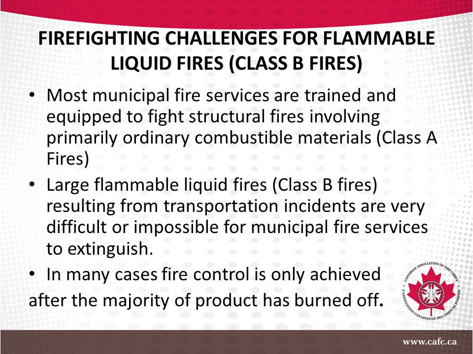 FIREFIGHTING CHALLENGES FOR FLAMMABLE LIQUID FIRES (CLASS B FIRES)