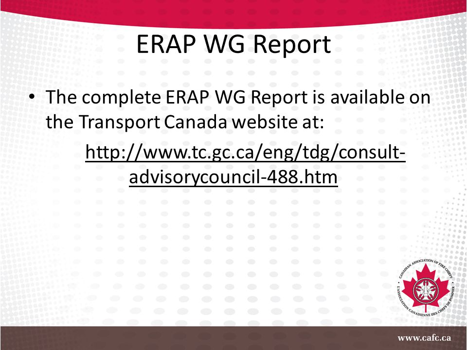 ERAP WG Report The complete ERAP WG Report is available on the Transport Canada website at: