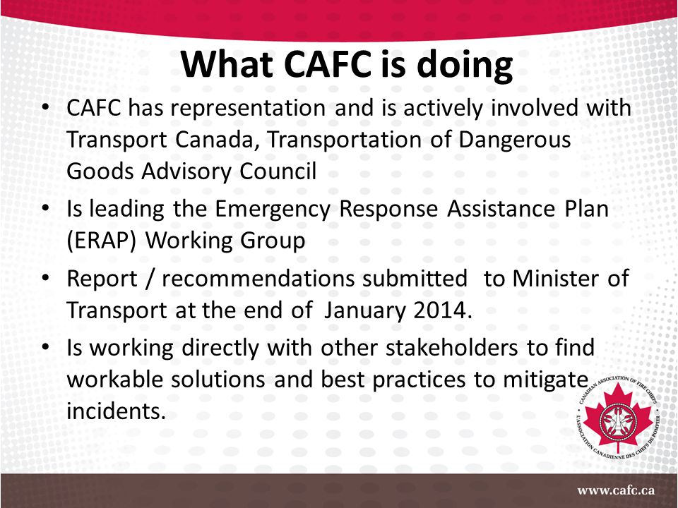 What CAFC is doing CAFC has representation and is actively involved with Transport Canada, Transportation of Dangerous Goods Advisory Council.