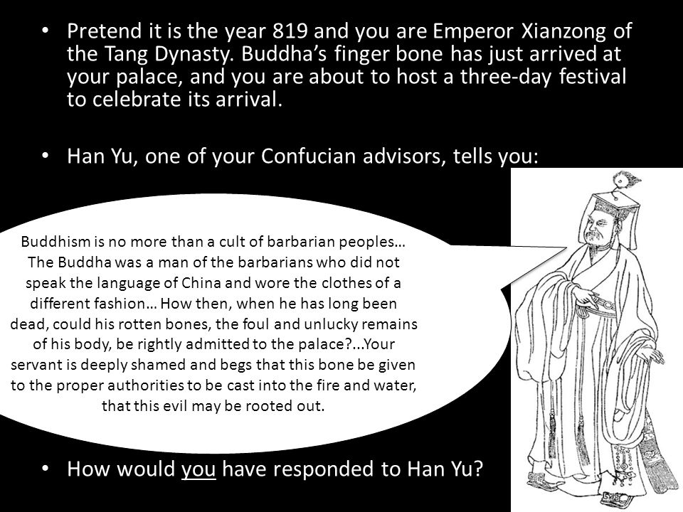 Han Yu, one of your Confucian advisors, tells you: