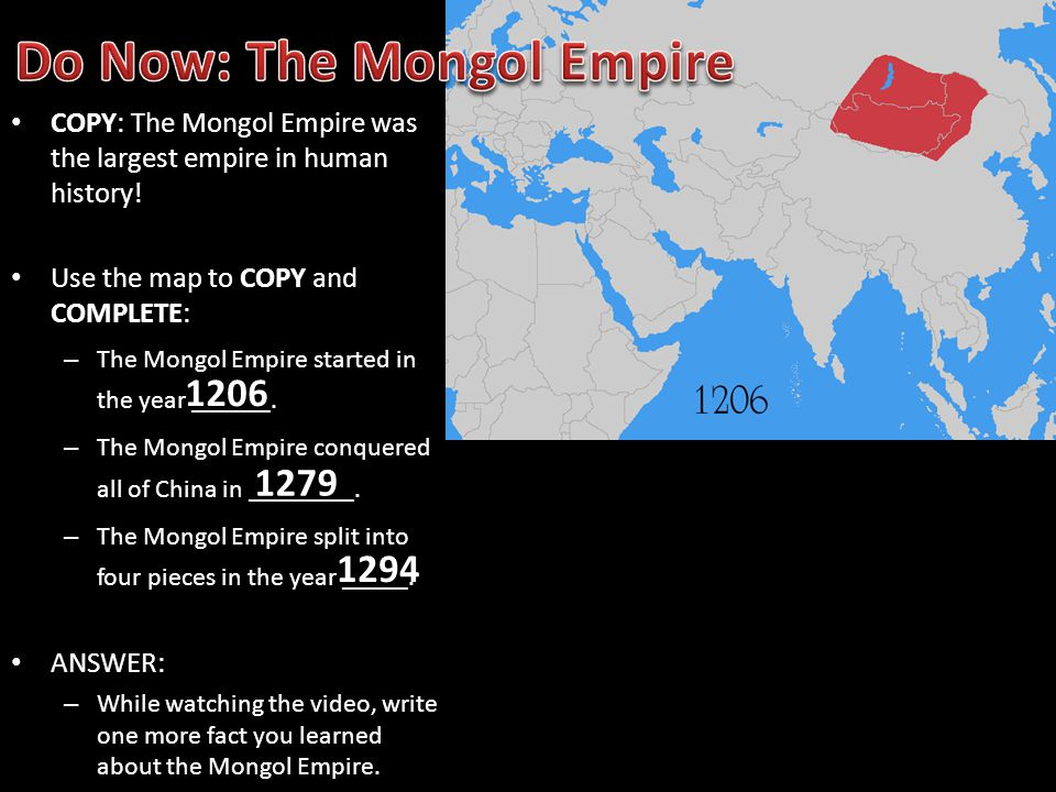 Do Now: The Mongol Empire