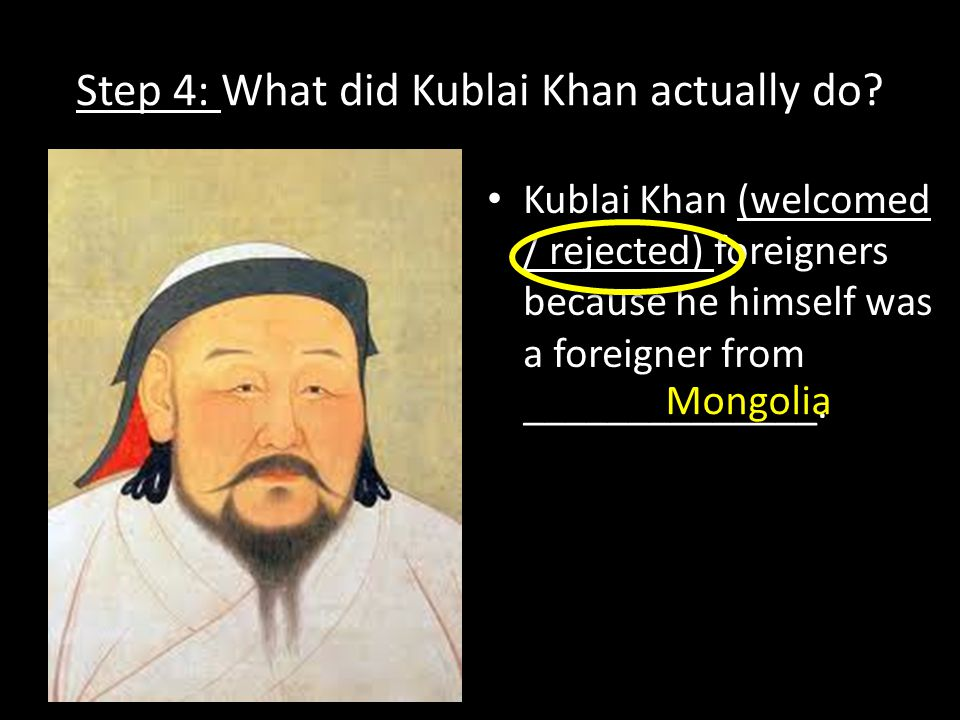 Step 4: What did Kublai Khan actually do