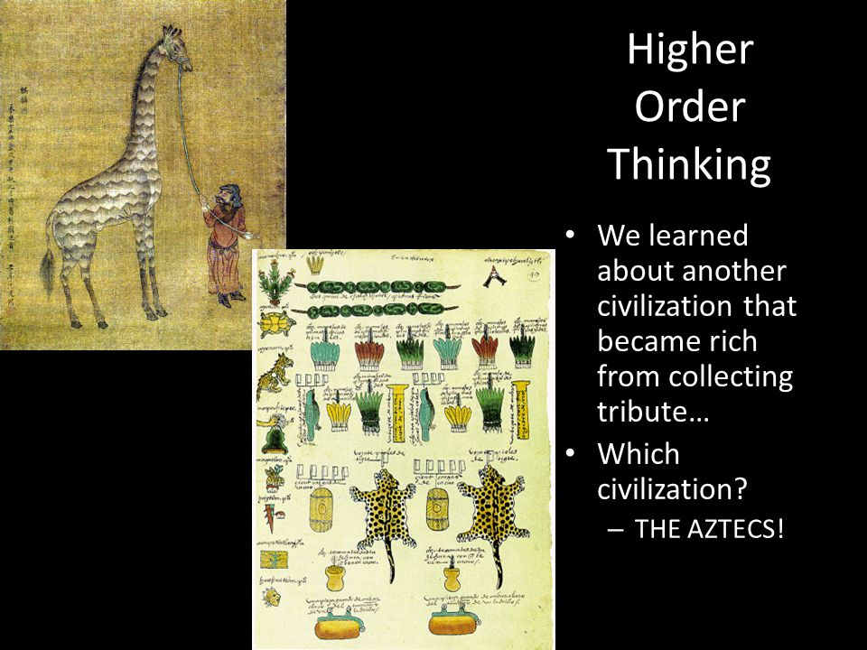 Higher Order Thinking We learned about another civilization that became rich from collecting tribute…