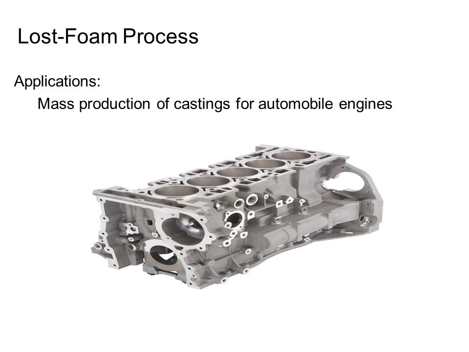 Lost-Foam Process Applications:
