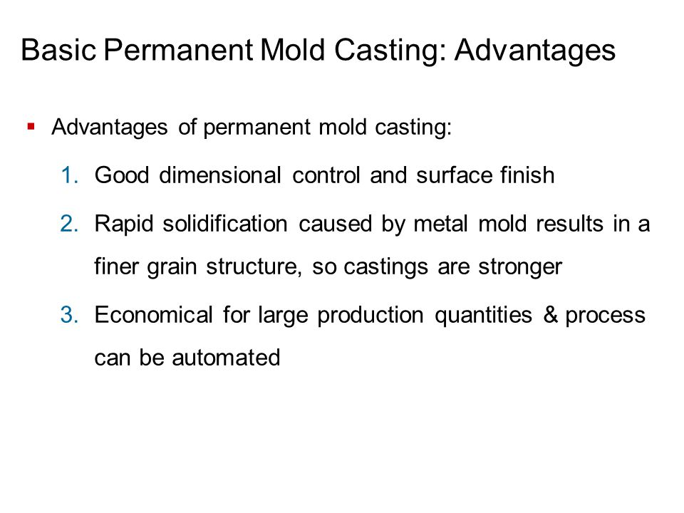 Basic Permanent Mold Casting: Advantages