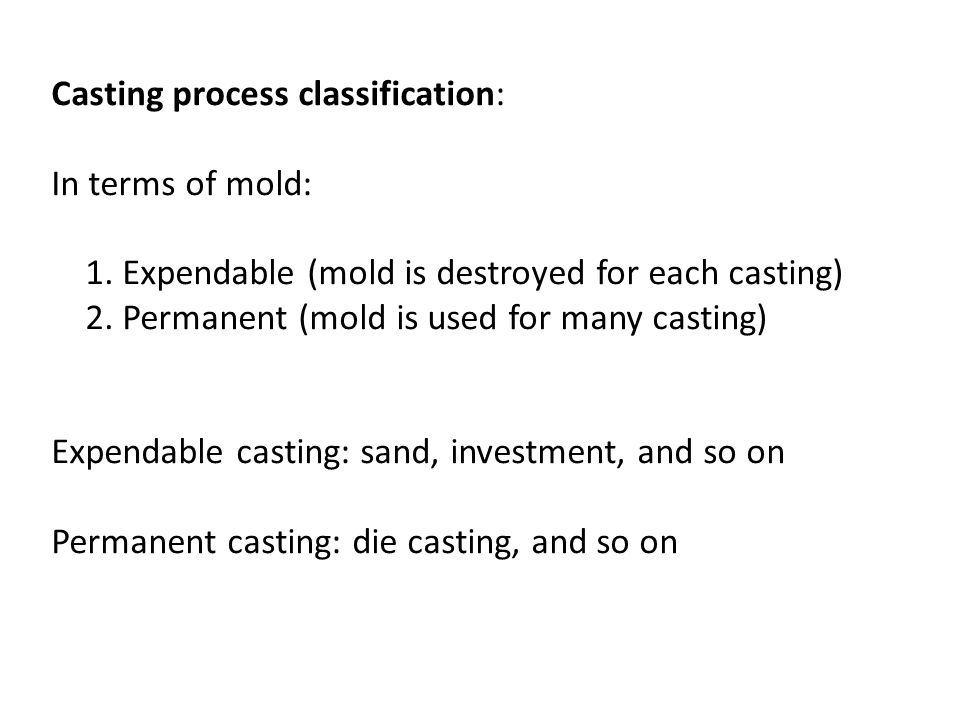 Casting process classification:
