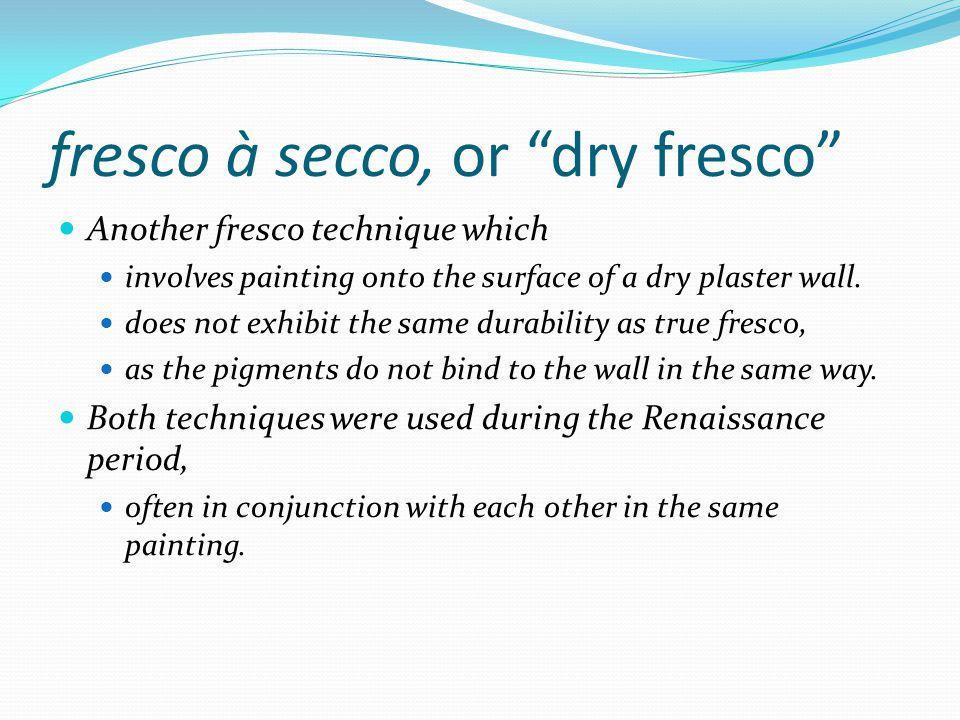 fresco à secco, or dry fresco