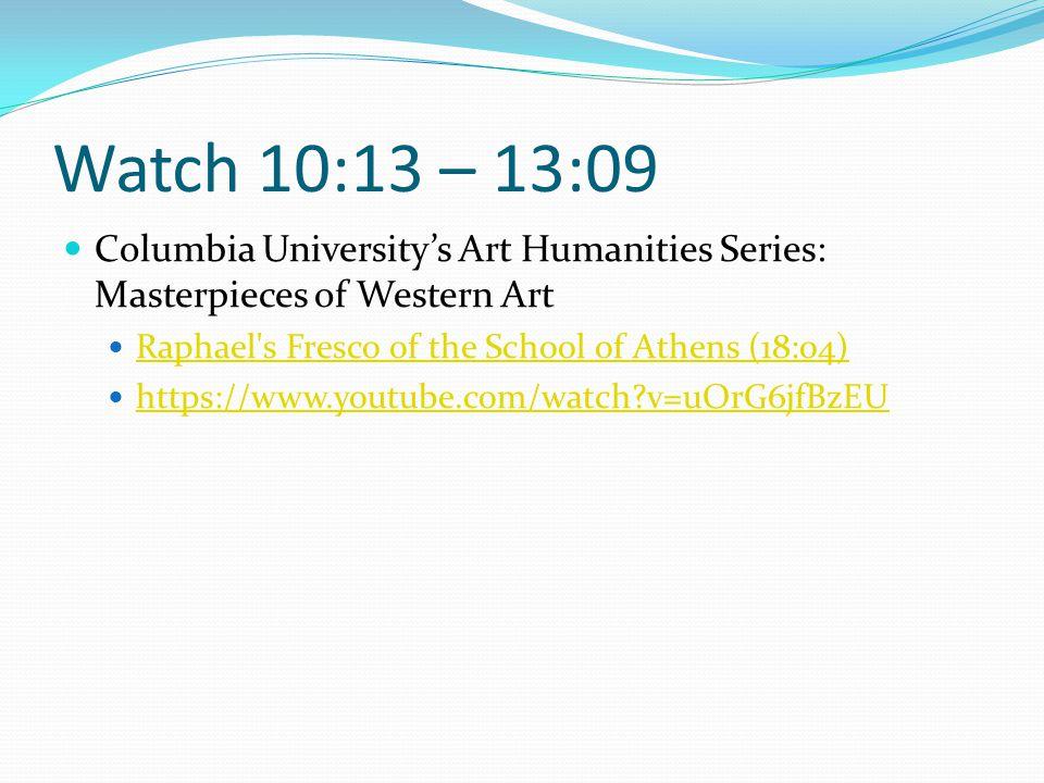 Watch 10:13 – 13:09 Columbia University's Art Humanities Series: Masterpieces of Western Art. Raphael s Fresco of the School of Athens (18:04)