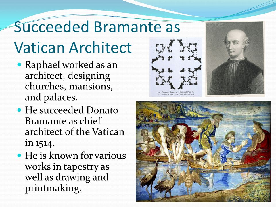 Succeeded Bramante as Vatican Architect