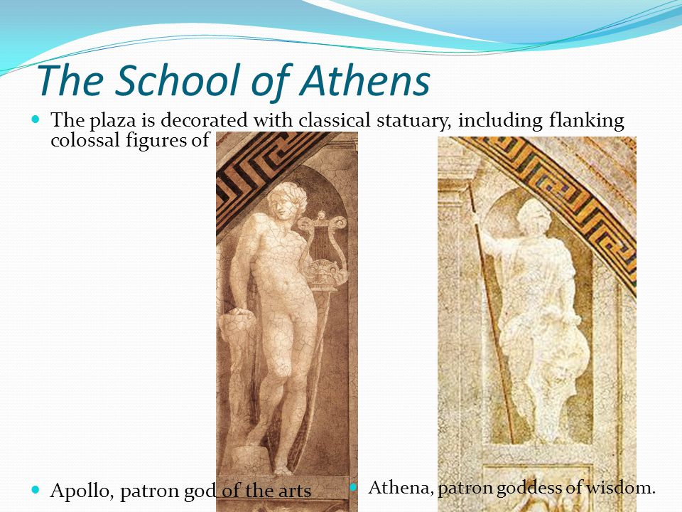 The School of Athens The plaza is decorated with classical statuary, including flanking colossal figures of.