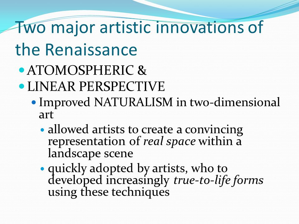 Two major artistic innovations of the Renaissance