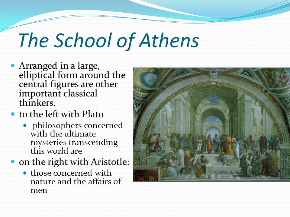 The School of Athens Arranged in a large, elliptical form around the central figures are other important classical thinkers.