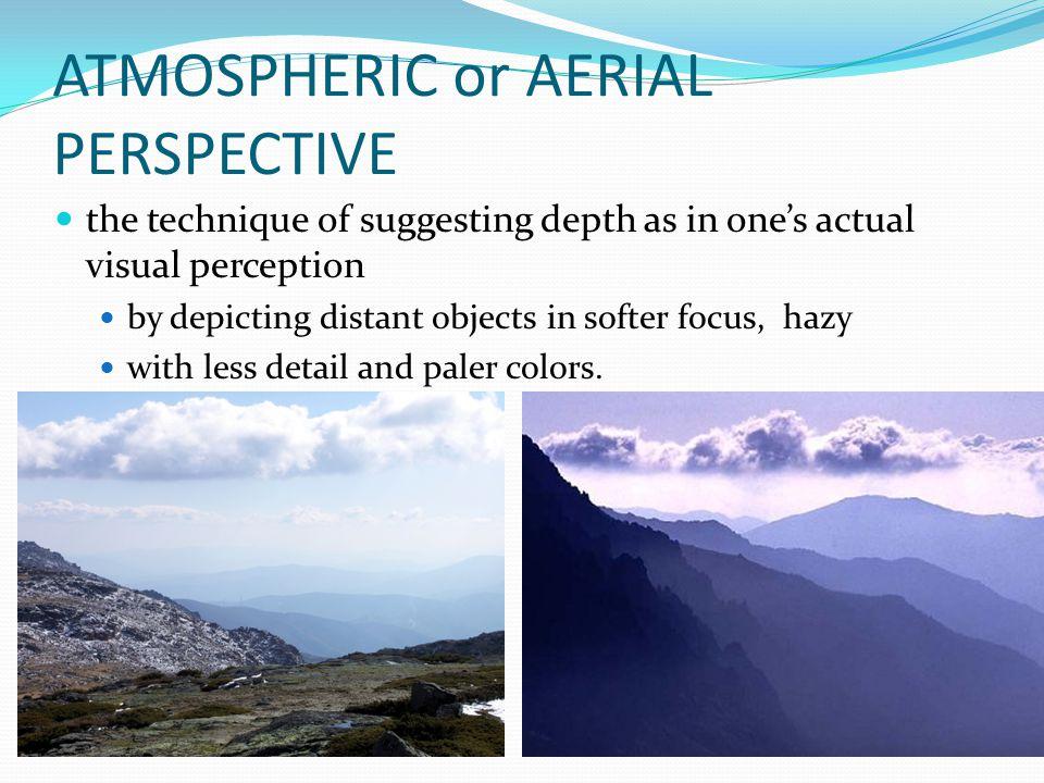 ATMOSPHERIC or AERIAL PERSPECTIVE