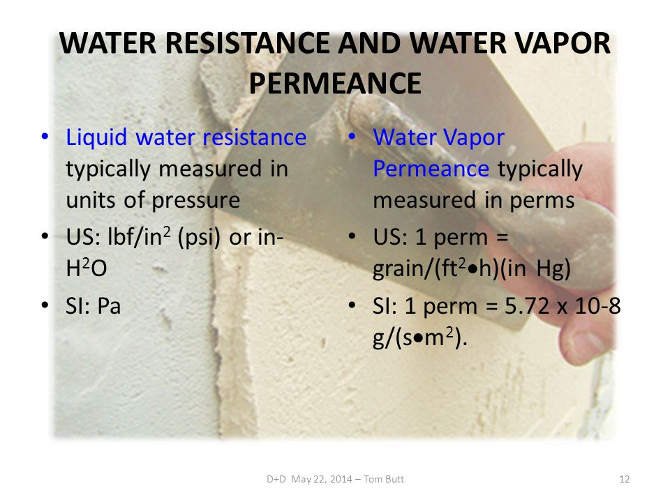 WATER RESISTANCE AND WATER VAPOR PERMEANCE