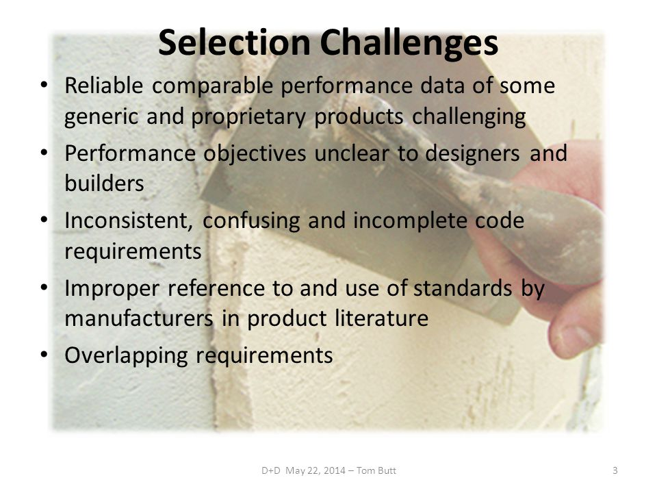 Selection Challenges Reliable comparable performance data of some generic and proprietary products challenging.