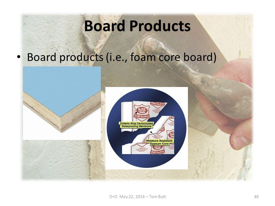 Board Products Board products (i.e., foam core board)
