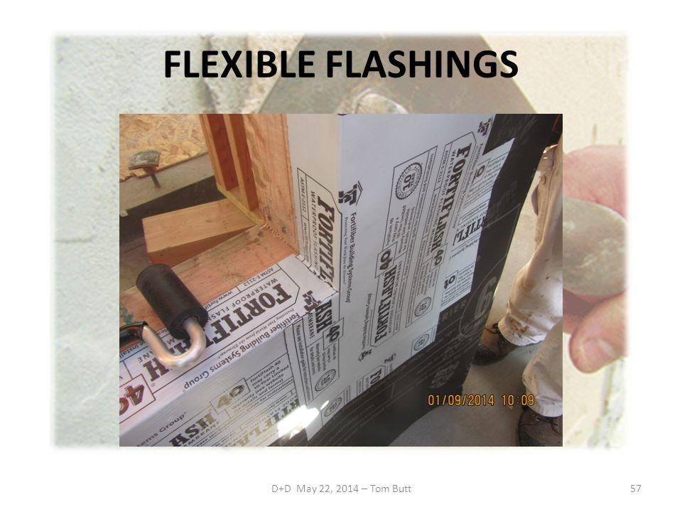 FLEXIBLE FLASHINGS D+D May 22, 2014 – Tom Butt