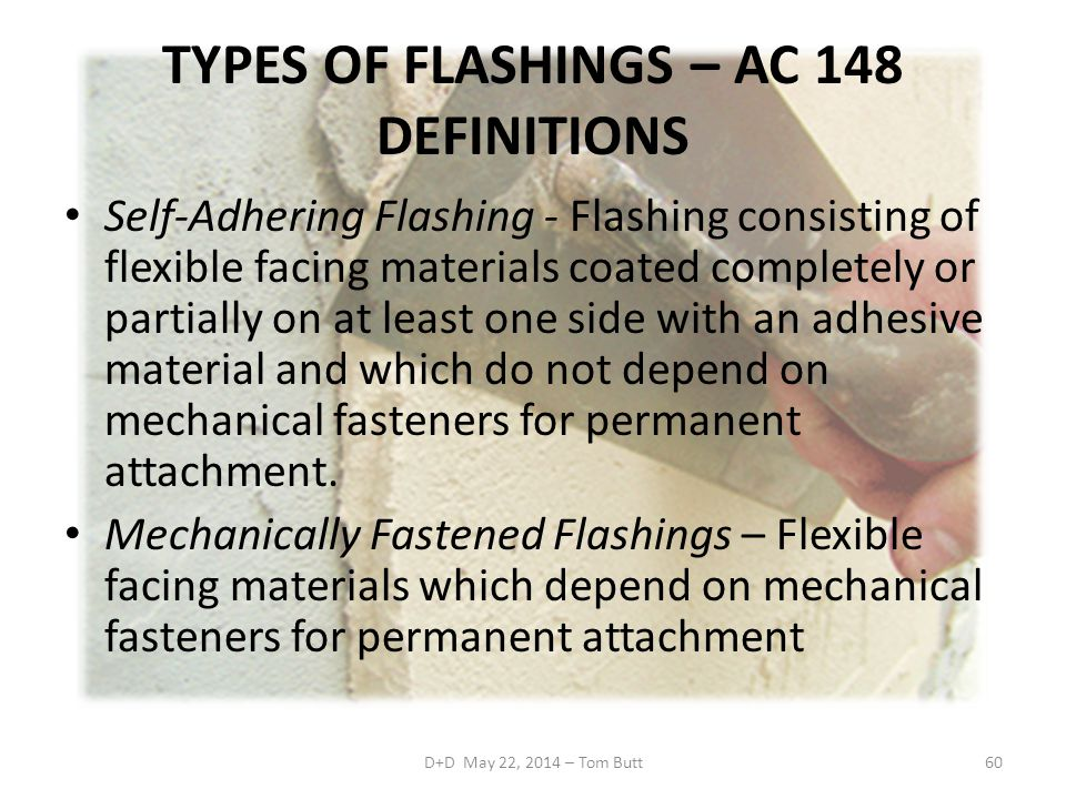 TYPES OF FLASHINGS – AC 148 DEFINITIONS