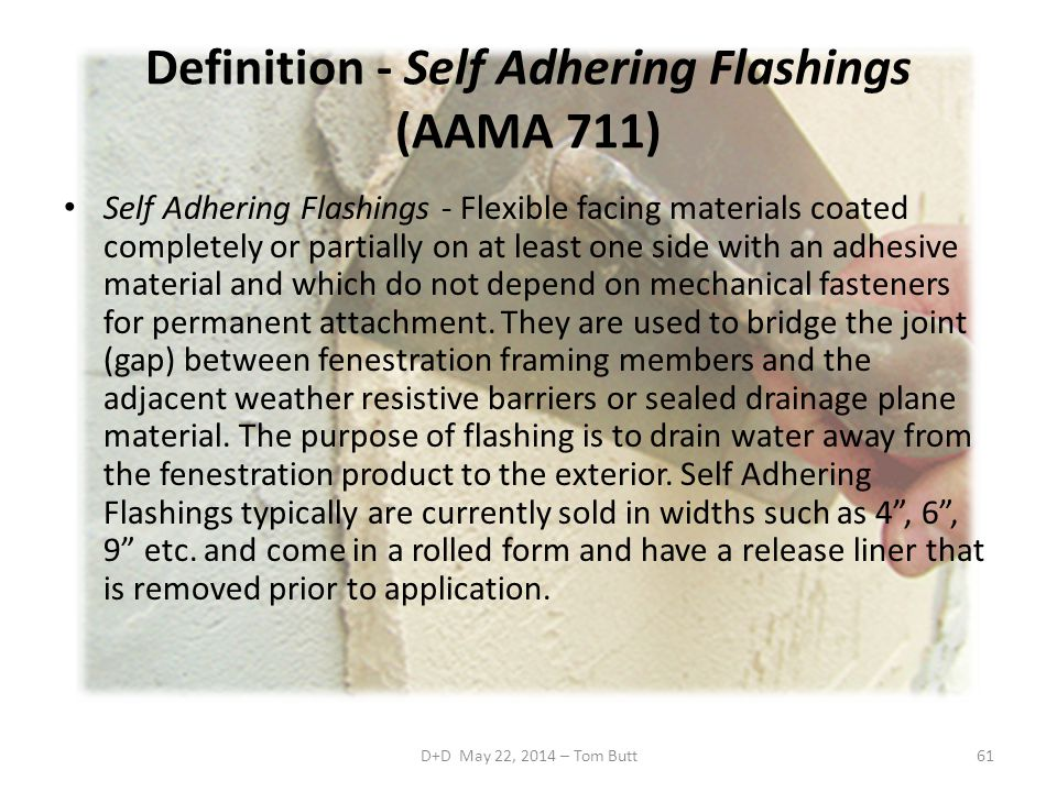 Definition - Self Adhering Flashings (AAMA 711)