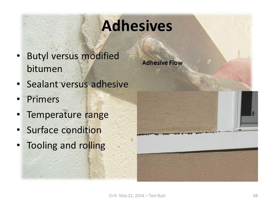 Adhesives Butyl versus modified bitumen Sealant versus adhesive