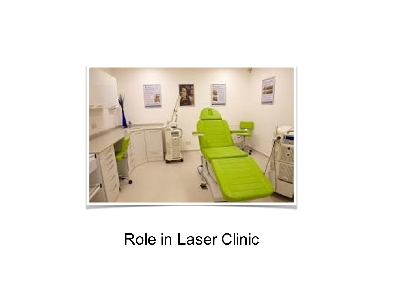 Role in Laser Clinic