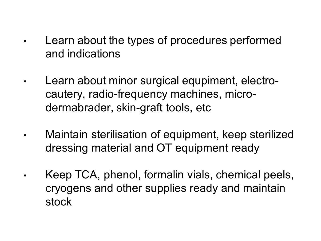 Learn about the types of procedures performed and indications