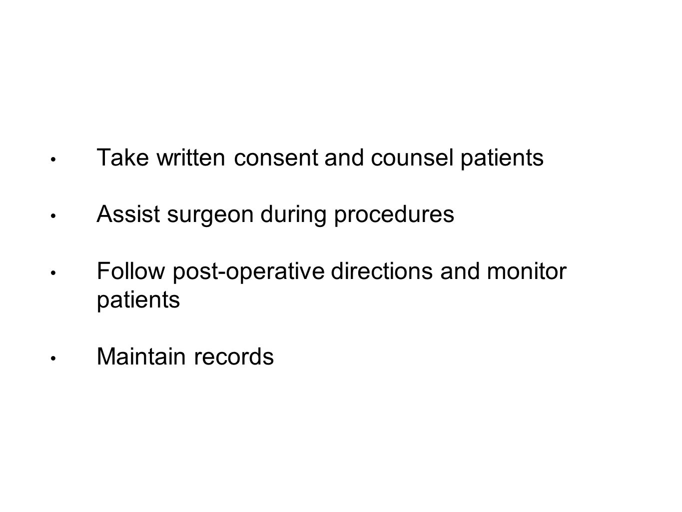 Take written consent and counsel patients