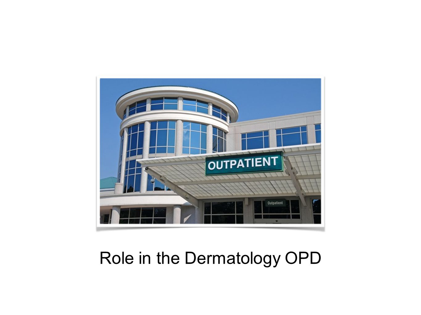 Role in the Dermatology OPD
