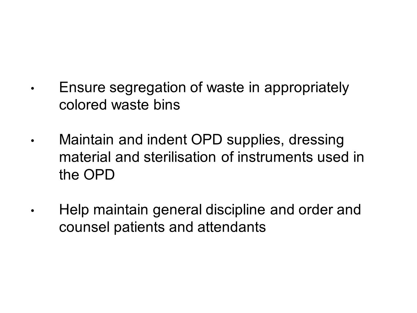 Ensure segregation of waste in appropriately colored waste bins