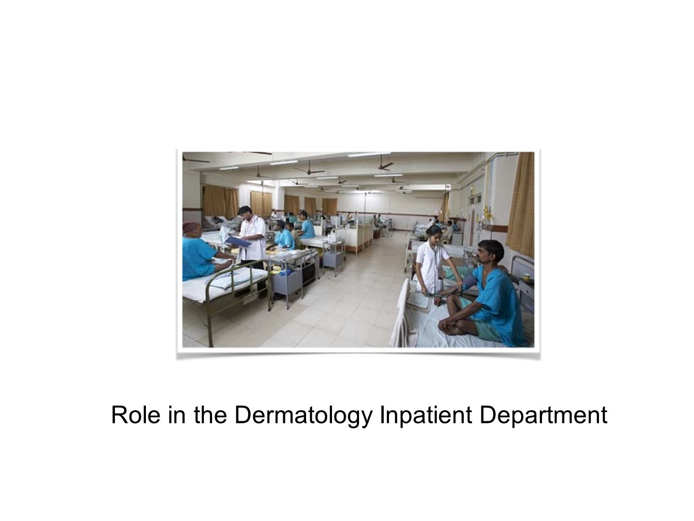Role in the Dermatology Inpatient Department