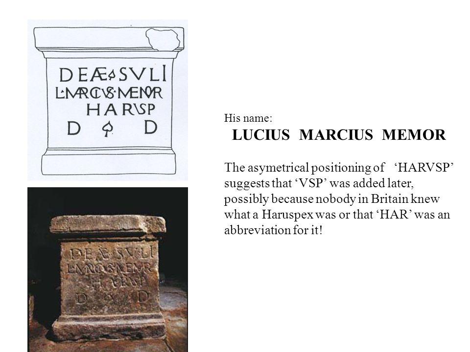 His name: LUCIUS MARCIUS MEMOR.