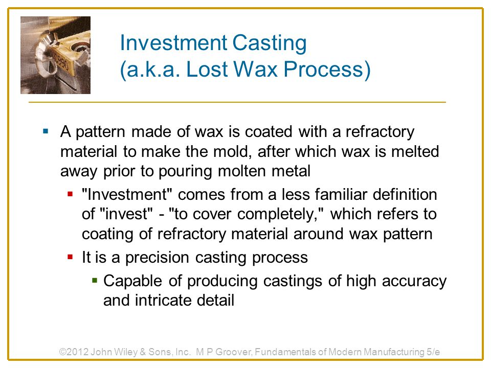Investment Casting (a.k.a. Lost Wax Process)