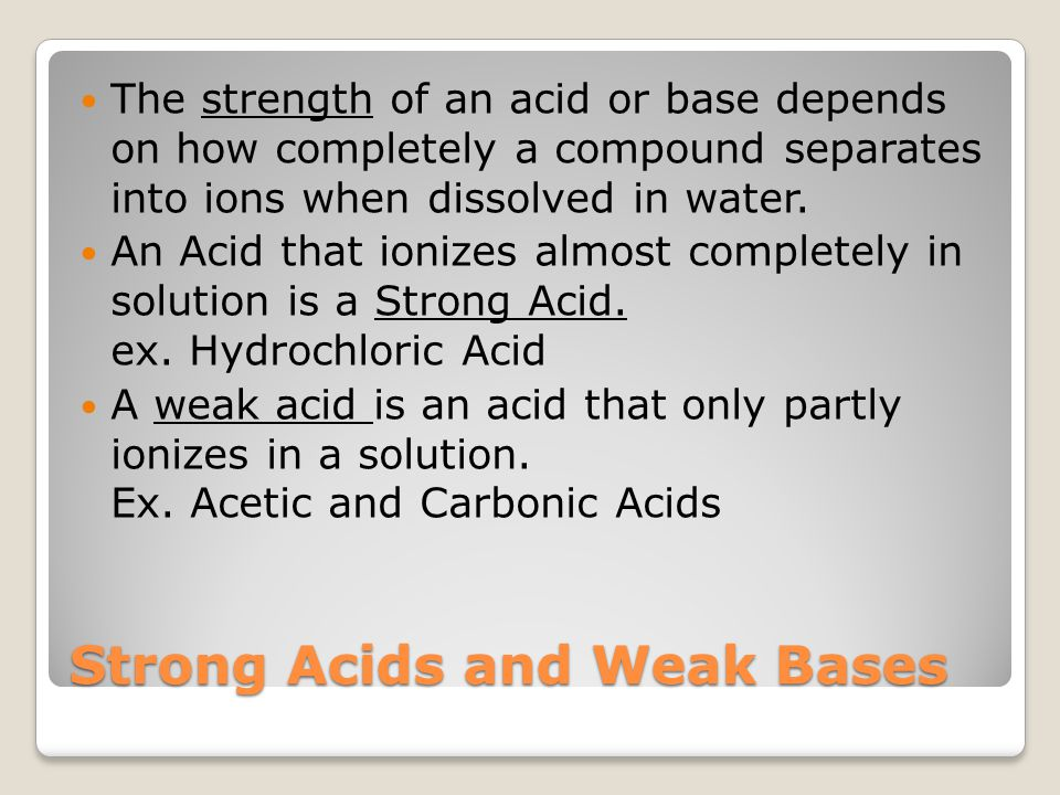 Strong Acids and Weak Bases