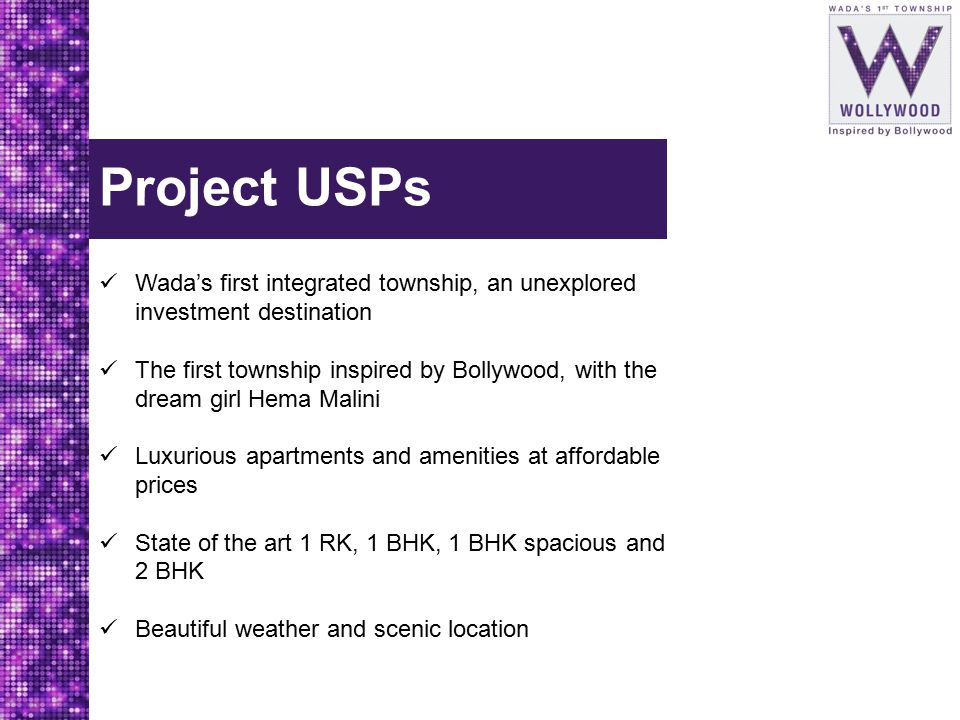 Project USPs Wada's first integrated township, an unexplored investment destination.