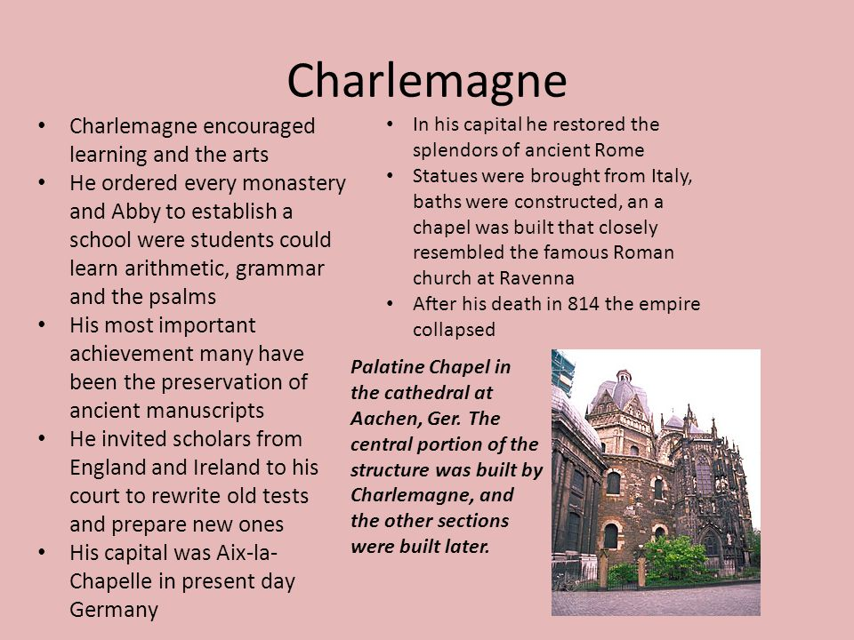 Charlemagne Charlemagne encouraged learning and the arts