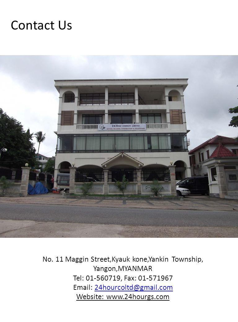 Contact Us No. 11 Maggin Street,Kyauk kone,Yankin Township,