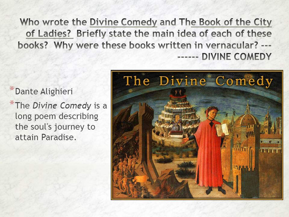 Who wrote the Divine Comedy and The Book of the City of Ladies
