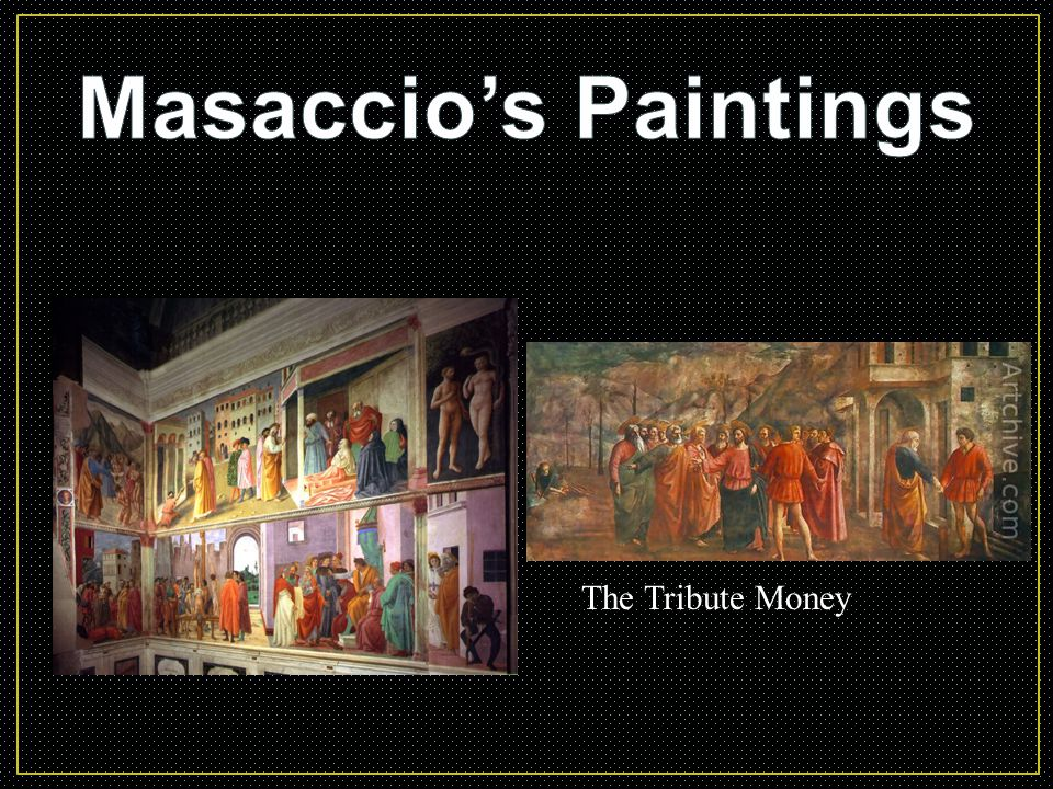 Masaccio's Paintings The Tribute Money