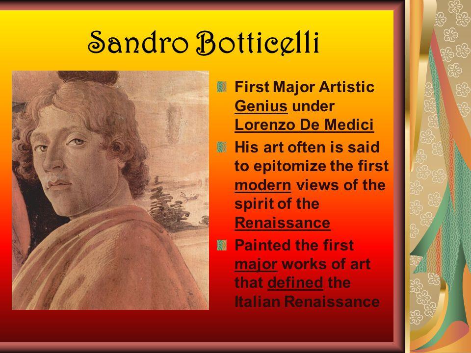 Sandro Botticelli First Major Artistic Genius under Lorenzo De Medici
