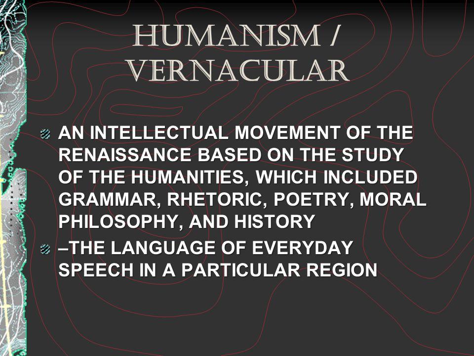 HUMANISM / VERNACULAR