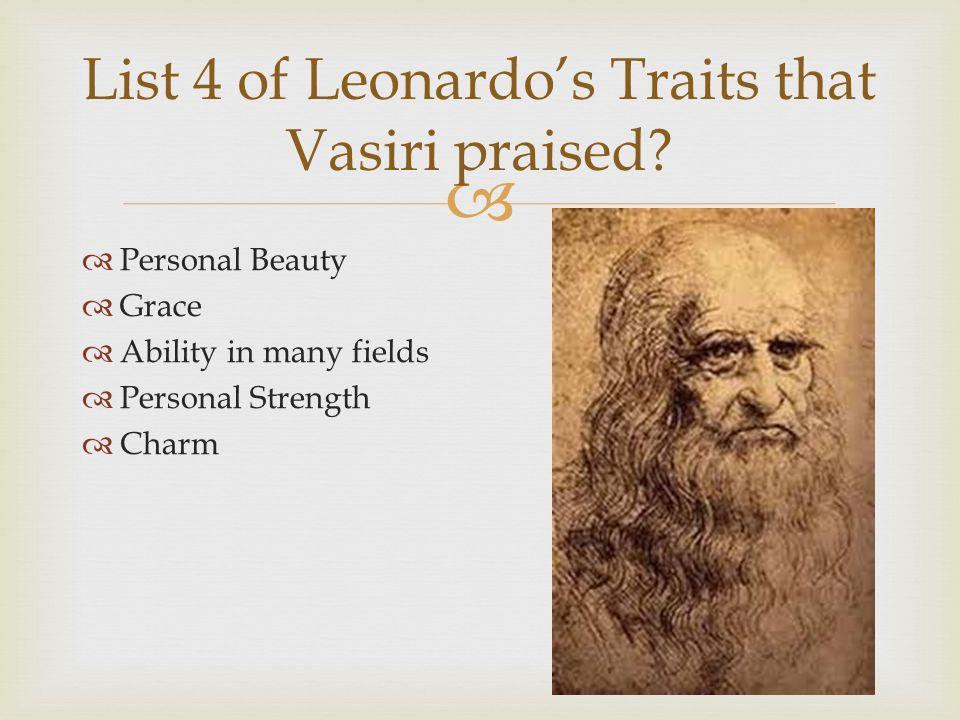 List 4 of Leonardo's Traits that Vasiri praised