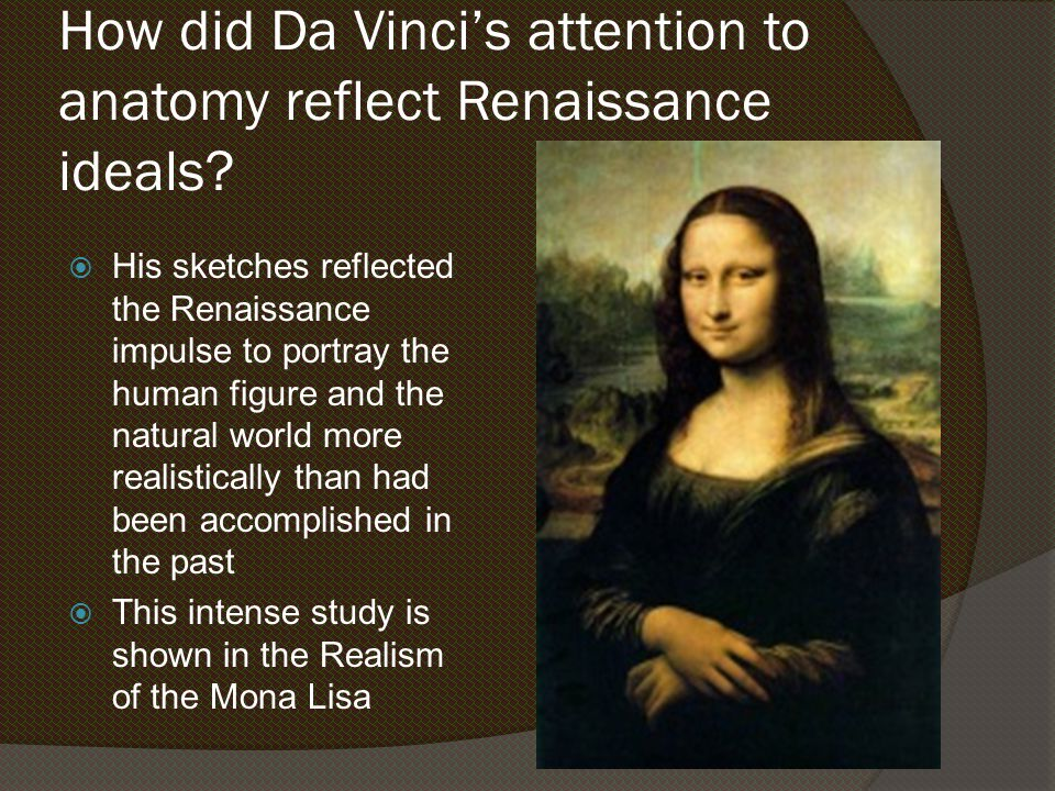 How did Da Vinci's attention to anatomy reflect Renaissance ideals