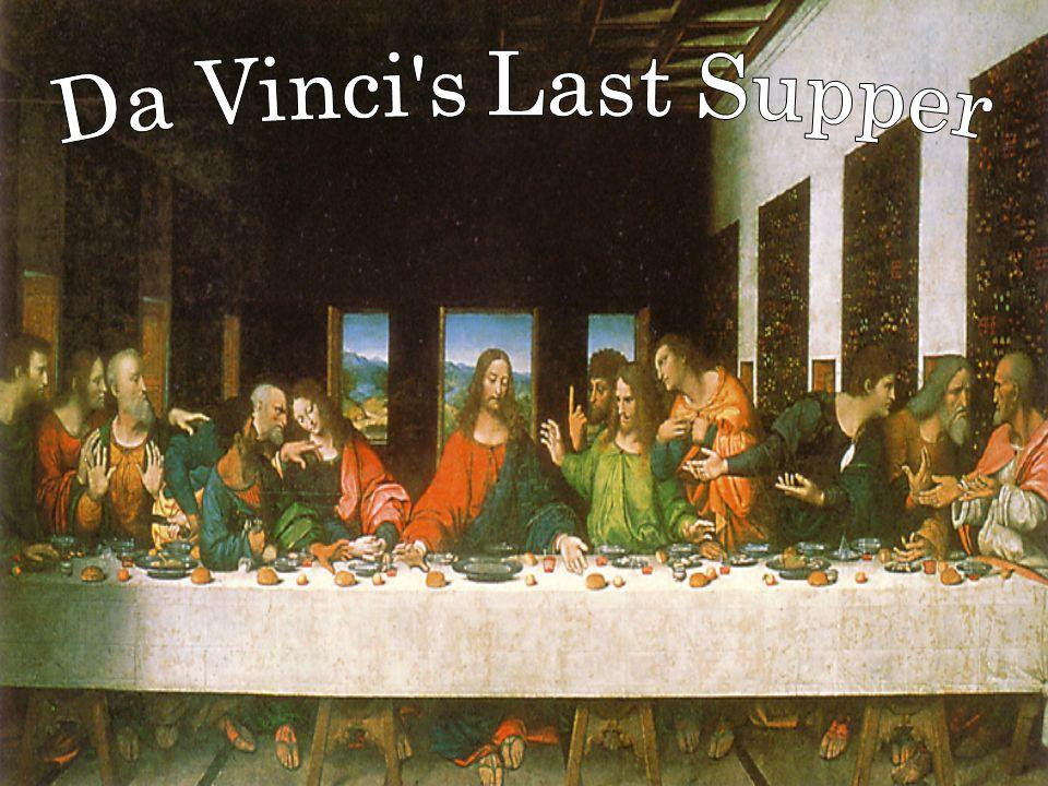 Da Vinci s Last Supper