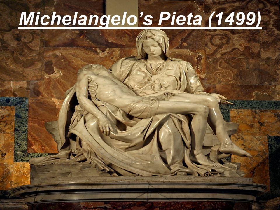Michelangelo's Pieta (1499)