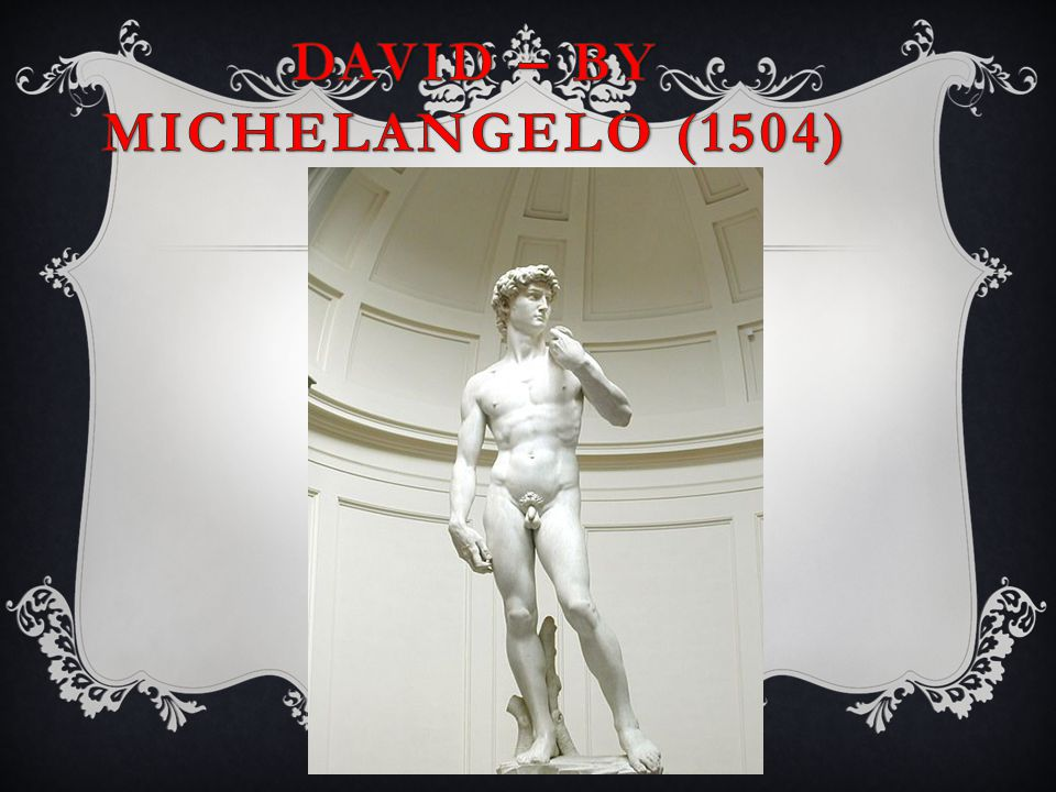 David – by Michelangelo (1504)