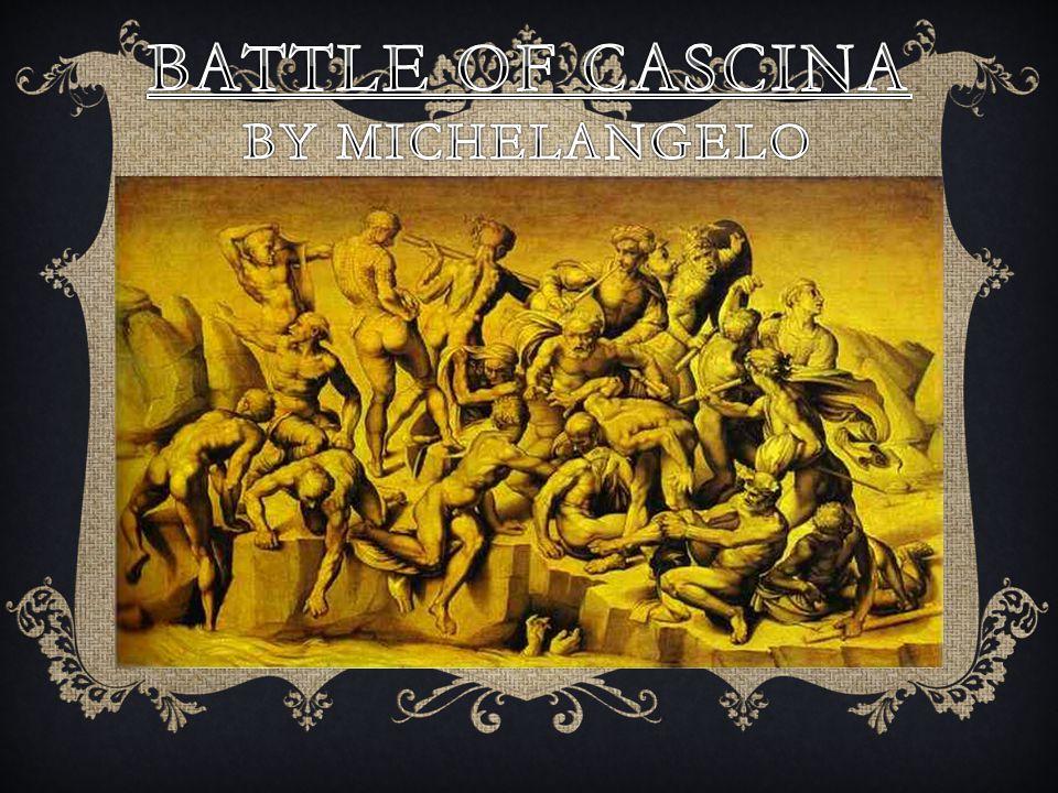 Battle of Cascina by Michelangelo