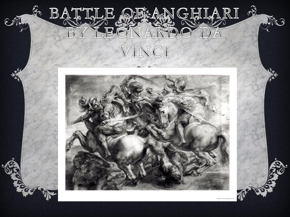 Battle of Anghiari by Leonardo Da Vinci
